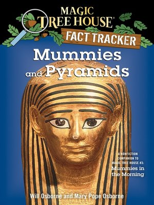 Mummies and Pyramids by Mary Pope Osborne. AVAILABLE eBook.