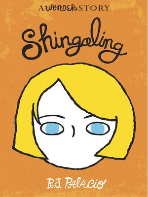 Shingaling by R. J. Palacio. AVAILABLE eBook.