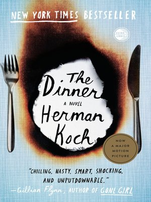 The Dinner by Herman Koch.                                              AVAILABLE eBook.