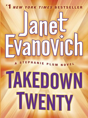Takedown Twenty by Janet Evanovich. AVAILABLE eBook.