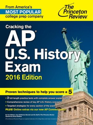 Cracking the AP U.S. History Exam, 2016 Edition by Princeton Review. AVAILABLE eBook.