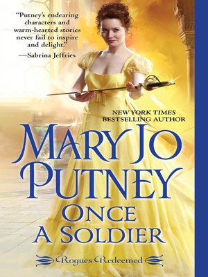 Once a Soldier by Mary Jo Putney. AVAILABLE eBook.