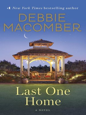 Last One Home by Debbie Macomber. AVAILABLE eBook.