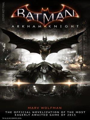 Batman Arkham Knight by Marv Wolfman. AVAILABLE eBook.