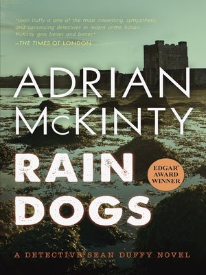 Rain Dogs by Adrian McKinty.                                              AVAILABLE eBook.