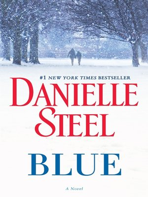 Blue by Danielle Steel. AVAILABLE eBook.