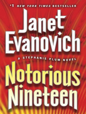 Notorious Nineteen by Janet Evanovich. AVAILABLE eBook.