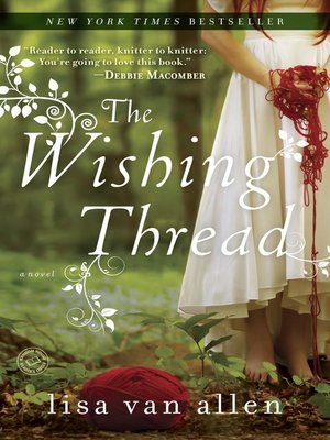 The Wishing Thread by Lisa Van Allen. AVAILABLE eBook.