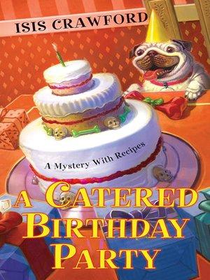 A Catered Birthday Party by Isis Crawford. AVAILABLE eBook.