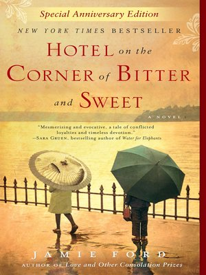 Hotel on the Corner of Bitter and Sweet by Jamie Ford.                                              AVAILABLE eBook.