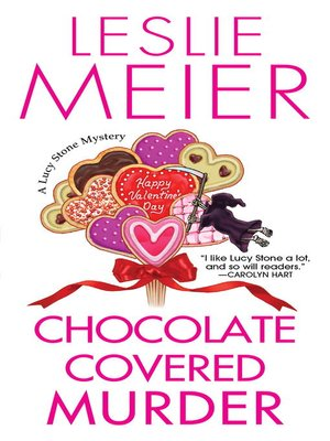 Chocolate Covered Murder by Leslie Meier. AVAILABLE eBook.