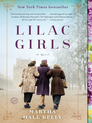 Lilac Girls by Martha Hall Kelly.                                              AVAILABLE eBook.