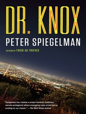 Dr. Knox by Peter Spiegelman. AVAILABLE eBook.