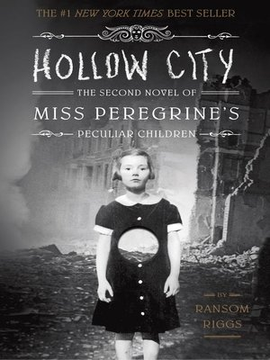 Hollow City by Ransom Riggs. AVAILABLE eBook.