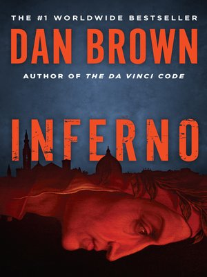 Inferno by Dan Brown. AVAILABLE eBook.
