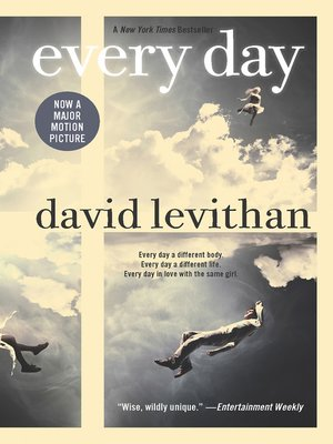 Every Day by David Levithan. AVAILABLE eBook.