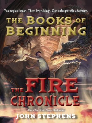 The Fire Chronicle by John Stephens. AVAILABLE eBook.