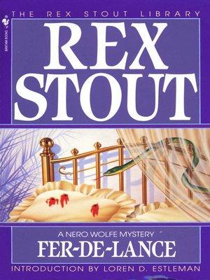 Fer-de-Lance by Rex Stout. AVAILABLE eBook.
