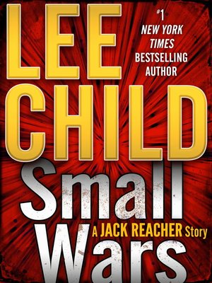 Small Wars by Lee Child. AVAILABLE eBook.
