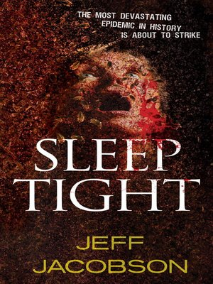 Sleep Tight by Jeff Jacobson.                                              AVAILABLE eBook.