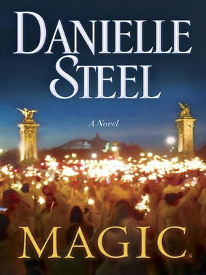 Magic by Danielle Steel. AVAILABLE eBook.