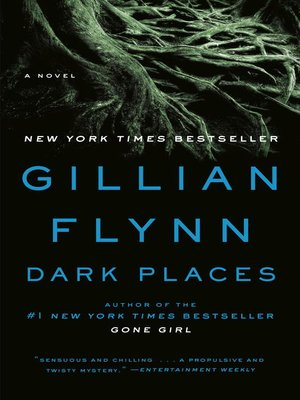 Dark Places by Gillian Flynn. AVAILABLE eBook.