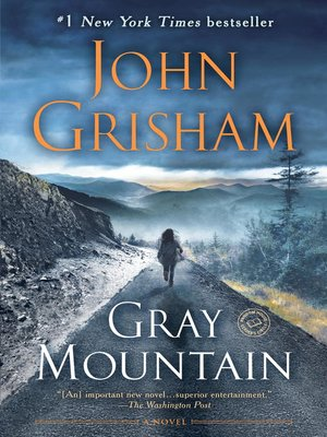 Gray Mountain by John Grisham. AVAILABLE eBook.