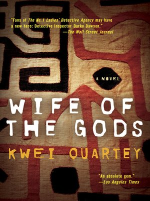 Wife of the Gods by Kwei Quartey. AVAILABLE eBook.