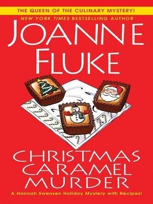 Christmas Caramel Murder by Joanne Fluke.                                              AVAILABLE eBook.