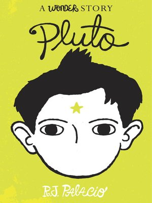 Pluto by R. J. Palacio. AVAILABLE eBook.