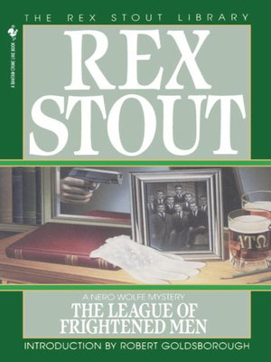 The League of Frightened Men by Rex Stout. AVAILABLE eBook.