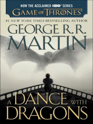 A Dance with Dragons by George R. R. Martin.                                              AVAILABLE eBook.