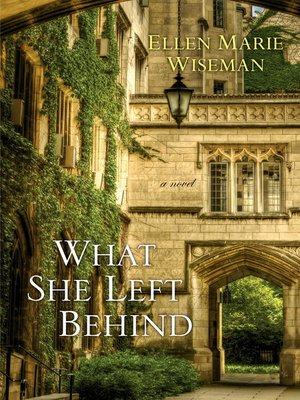 What She Left Behind by Ellen Marie Wiseman. AVAILABLE eBook.