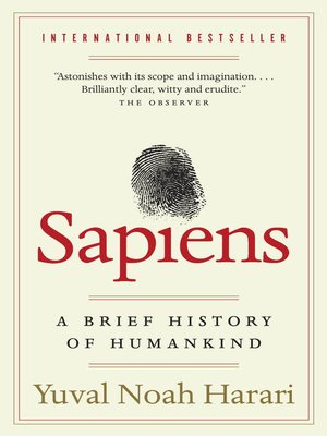 Sapiens by Yuval Harari. AVAILABLE eBook.