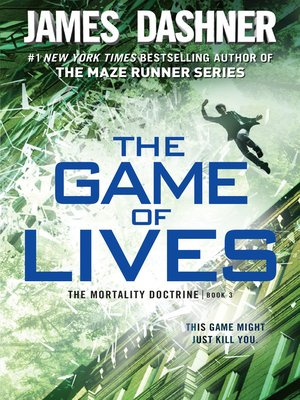 The Game of Lives by James Dashner. AVAILABLE eBook.