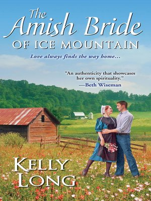 The Amish Bride of Ice Mountain by Kelly Long. AVAILABLE eBook.