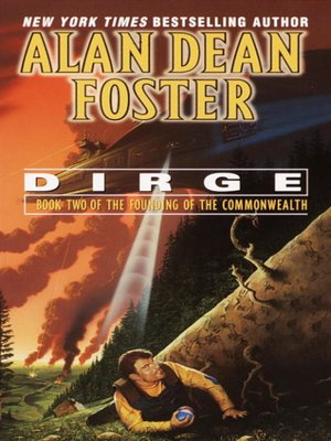 Dirge by Alan Dean Foster.                                              AVAILABLE eBook.