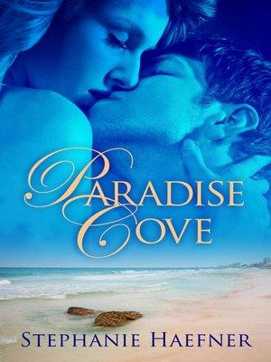 Paradise Cove by Stephanie Haefner. WAIT LIST eBook.