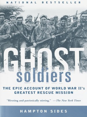 Ghost Soldiers by Hampton Sides.                                              AVAILABLE eBook.