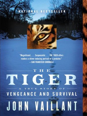 The Tiger by John Vaillant.                                              AVAILABLE eBook.