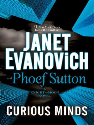 Curious Minds by Janet Evanovich. AVAILABLE eBook.
