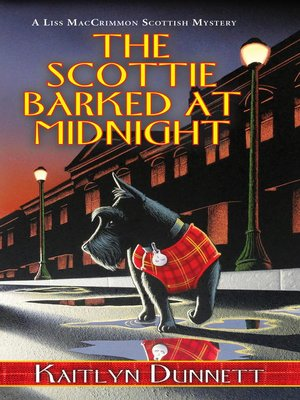 The Scottie Barked At Midnight by Kaitlyn Dunnett. AVAILABLE eBook.