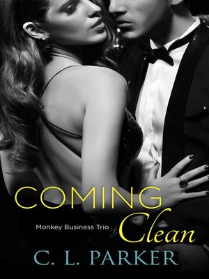 Coming Clean by C. L. Parker.                                              AVAILABLE eBook.