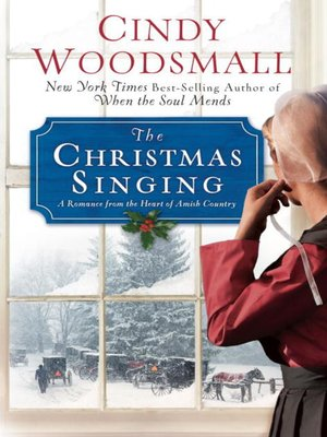 The Christmas Singing by Cindy Woodsmall. AVAILABLE eBook.