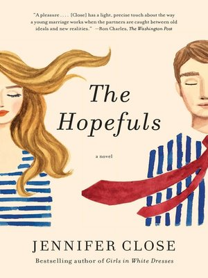 The Hopefuls by JENNIFER CLOSE. AVAILABLE eBook.