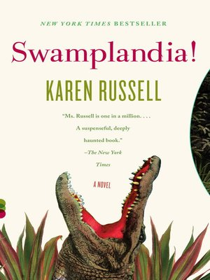 Swamplandia! by Karen Russell. AVAILABLE eBook.