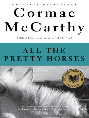 All the Pretty Horses by Cormac McCarthy.                                              WAIT LIST eBook.