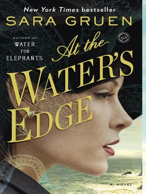 At the Water's Edge by Sara Gruen. AVAILABLE eBook.