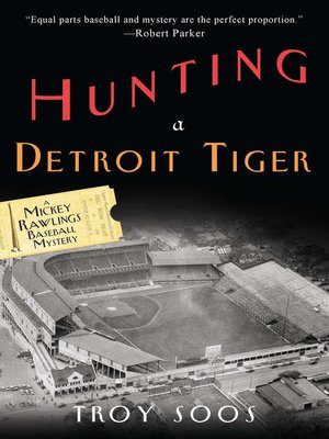 Hunting a Detroit Tiger by Troy Soos. AVAILABLE eBook.
