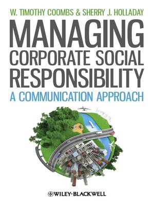 Managing Corporate Social Responsibility by W. Timothy Coombs.                                              AVAILABLE eBook.
